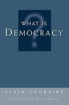 What Is Democracy by Touraine & Alain