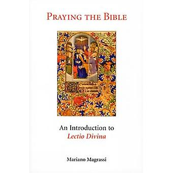 Praying the Bible An Introduction to Lectio Divina by Magrassi & Mariano