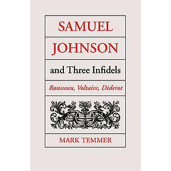 Samuel Johnson und drei Ungläubigen Rousseau Voltaire Diderot von Temmer & Mark J.