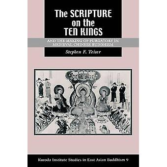 The Scripture on the Ten Kings by Teiser & Stephen F.