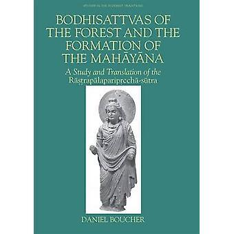 Bodhisattvas de forêt et de la Formation du Mahayana par Boucher & Daniel