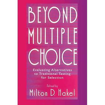 Utöver flera val utvärdera alternativ till traditionella testning för val av Hakel & Milton D.