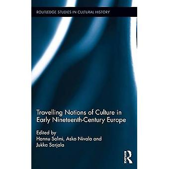 Travelling Notions of Culture in Early NineteenthCentury Europe by Salmi & Hannu