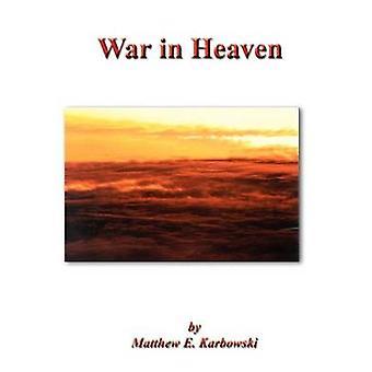 Kriget i himlen av Karbowski & Matthew E.