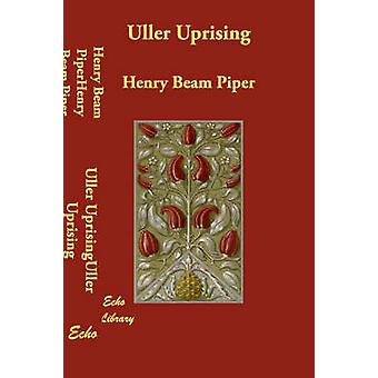 Uller Aufstand von Piper & Henry Beam