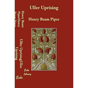 Uller Uprising by Piper & Henry Beam