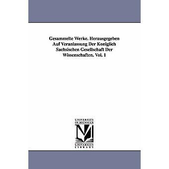 Gesammelte Werke. Herausgegeben Auf Veranlassung Der Kniglich Schsischen Gesellschaft Der drøfting. Vol. 1 av Mbius & August Ferdinand