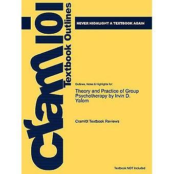 Studieguiden for teori og praksis af gruppe psykoterapi af Yalom Irvin D. ISBN 9780465092840 af Cram101 lærebog anmeldelser
