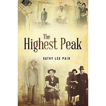 The Highest Peak by Pair & Kathy Lee