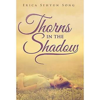 Thorns in the Shadow by Song & Erica Sehyun