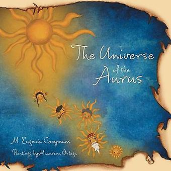 The Universe of the Aurus by M. Eugenia Coeymans