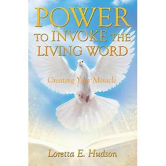 Pouvoir d'invoquer la parole vivante de Hudson & Loretta E.