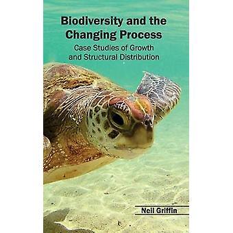 Biodiversität und den wechselnden verarbeiten Fallstudien von Wachstum und strukturelle Verteilung von Griffin & Neil