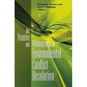 Promise and Performance of Environmental Conflict Resolution by Rosemary OLeary