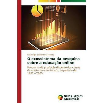 O ecossistema da pesquisa sobre un educao en ligne par de Freitas Luis Felipe Camelo