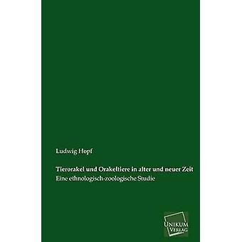 Tierorakel Und Orakeltiere in Alter Und Neuer Zeit by Hopf & Ludwig