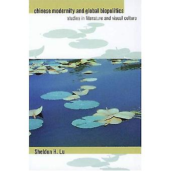 Chinese Modernity and Global Biopolitics: Studies in Literature and Visual Culture
