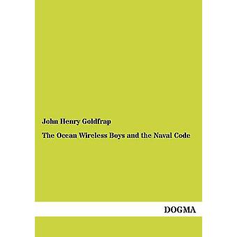 The Ocean Wireless Boys and the Naval Code by Goldfrap & John Henry