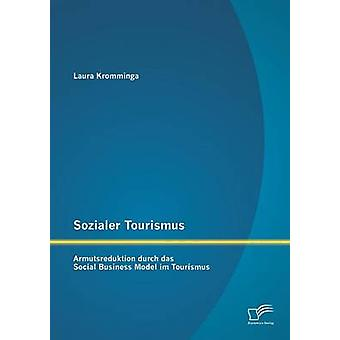 Auch Tourismus Armutsreduktion Durch Das Social Business-Modell Im Tourismus von Kromminga & Laura