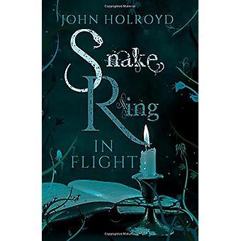 Snake Ring in Flight by Snake Ring in Flight - 9781789013634 Book