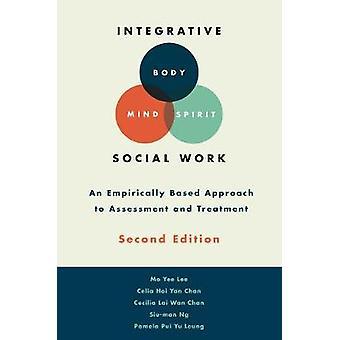 Integrative Body-Mind-Spirit Social Work - An Empirically Based Approa