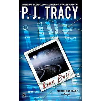 Live Bait by P J Tracy - 9780451214638 Book
