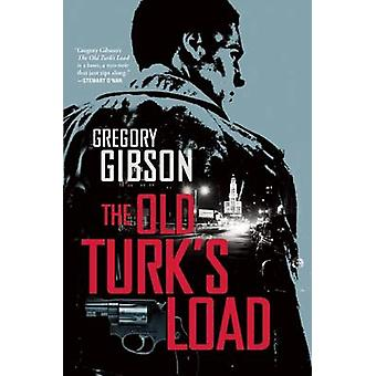 The Old Turk's Load by Gregory Gibson - 9780802121141 Book