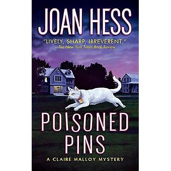 Poisoned Pins - A Claire Malloy Mystery by Joan Hess - 9781250094339 B