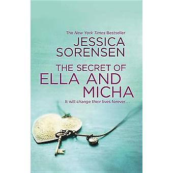 The Secret of Ella and Micha by Jessica Sorensen - 9781455574858 Book