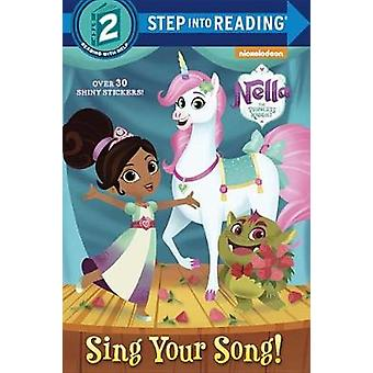 Sing Your Song! (Nella the Princess Knight) by Kristen L Depken - Nne