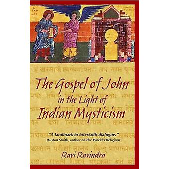 The Gospel of John in the Light of Indian Mysticism (Revised edition)