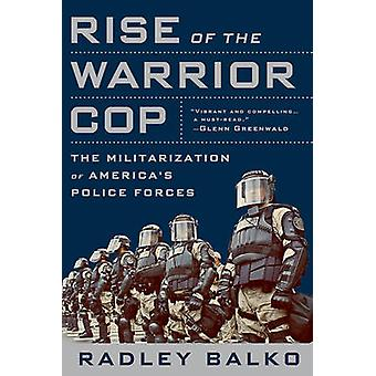 Rise of the Warrior Cop - The Militarization of America's Police Force