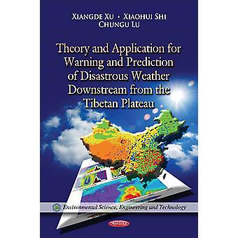 Theory & Application for Warning & Prediction of Disastrous Weather D
