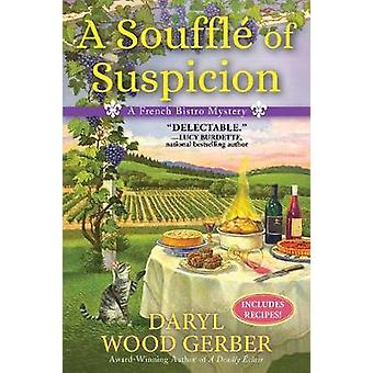 A Souffle of Suspicion - A French Bistro Mystery by A Souffle of Suspi