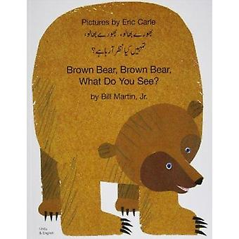 Brown Bear - Brown Bear - What Do You See? In Urdu and English by Bil