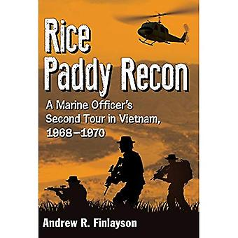 Rice Paddy War: A Marine Recon Officer's Second Tour in Vietnam, 1968-1970