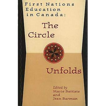 First Nations Education in Canada: The Circle Unfolds