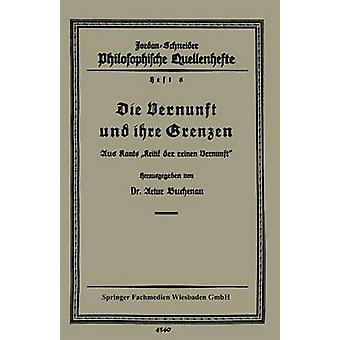Die Vernunft Und Ihre Grenzen Aus Kants Kritik Der Reinen Vernunft by Buchenau & Artur