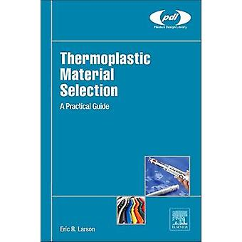 Thermoplastic Material Selection by Larson & Eric