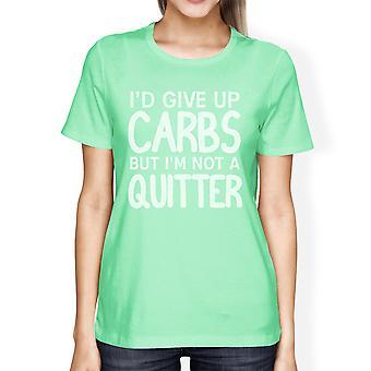 Carbohidratos Quitter menta mujeres manga corta camiseta entrenamiento divertido Tee