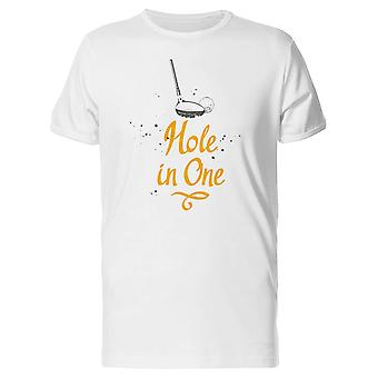 Hole In One. Golf Quote Tee Men's -Image by Shutterstock