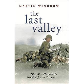 La vallée de la dernière - Dien Bien Phu et la défaite Français au Vietnam par Ma
