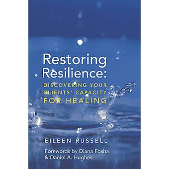 Restoring Resilience - Discovering Your Clients' Capacity for Healing