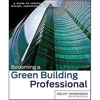 Convertirse en un profesional de la construcción verde - una guía a las carreras en sostener