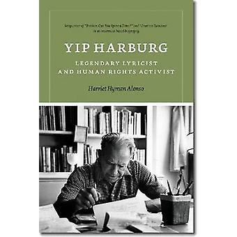Yip Harburg - Legendary Lyricist and Human Rights Activist by Harriet
