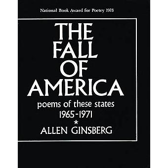 The Fall of America - Poems of These States 1965-1971 by Allen Ginsber