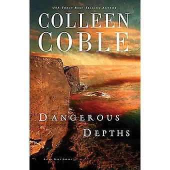 Dangerous Depths by Colleen Coble - 9781401690052 Book