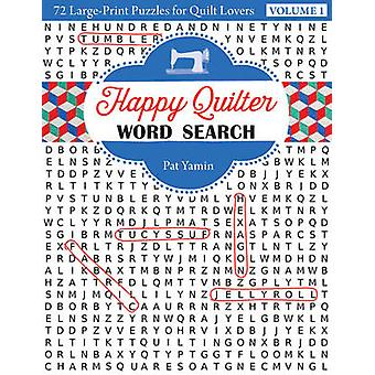 Happy Quilter Word Search - 72 Large-Print Puzzles for Quilt Lovers - V