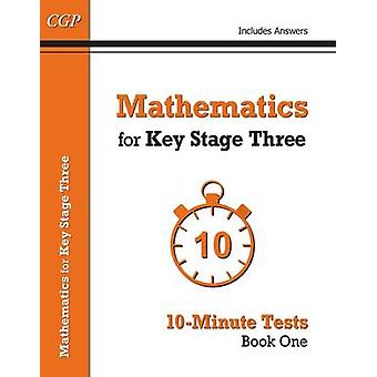 Mathematics for KS3 - Book 1 - 10-Minute Tests  by CGP Books - CGP Book