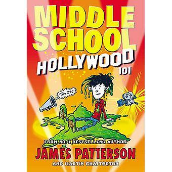 Mittlere Schule - Hollywood 101 von James Patterson - 9781784756819 Buch